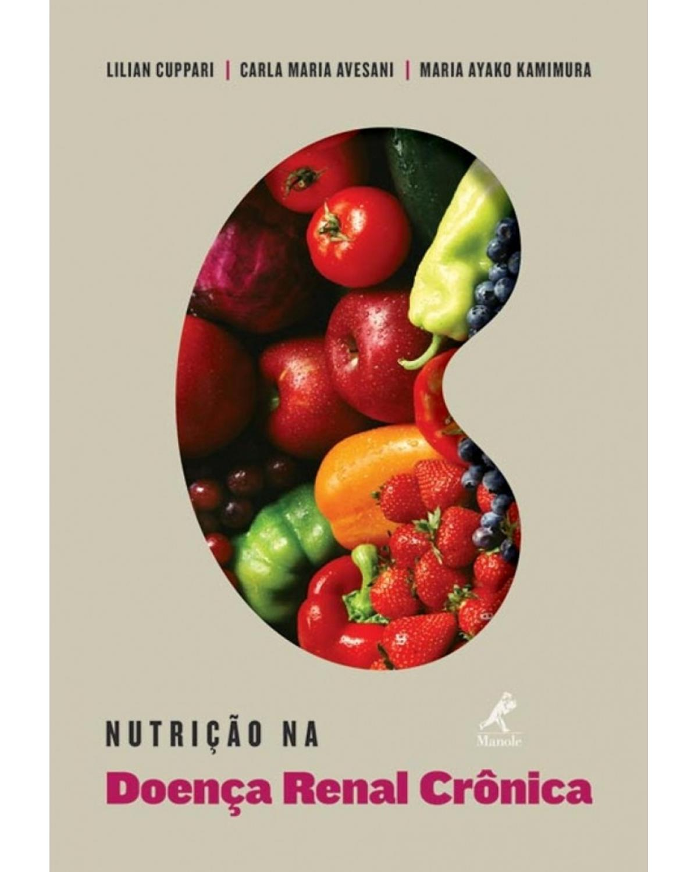 Nutrição na doença renal crônica - 1ª Edição | 2013
