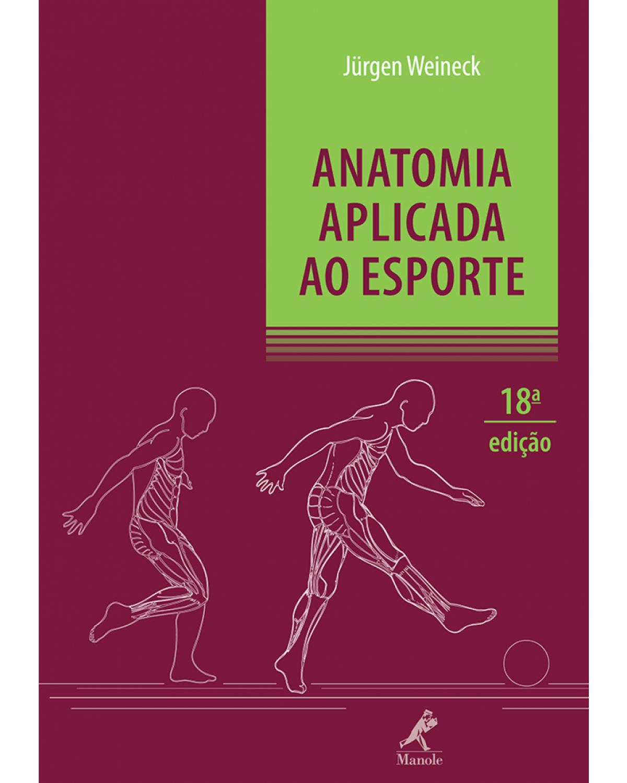Anatomia aplicada ao esporte - 18ª Edição | 2013