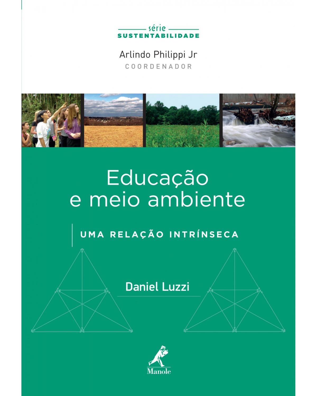 Educação e meio ambiente: uma relação intrínseca - 1ª Edição | 2012