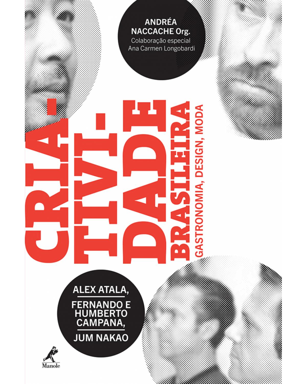 Criatividade brasileira: Gastronomia, design, moda - 1ª Edição | 2013