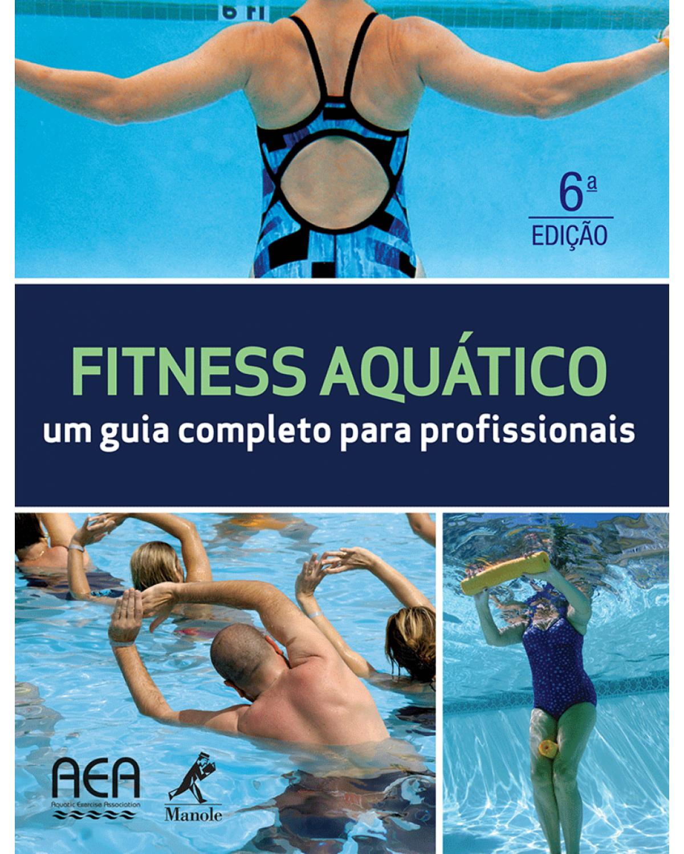 Fitness aquático: Um guia completo para profissionais - 6ª Edição | 2014