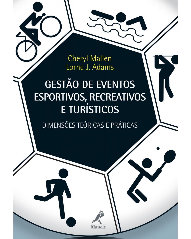 Gestão de eventos esportivos, recreativos e turísticos: dimensões teóricas e práticas - 1ª Edição | 2012