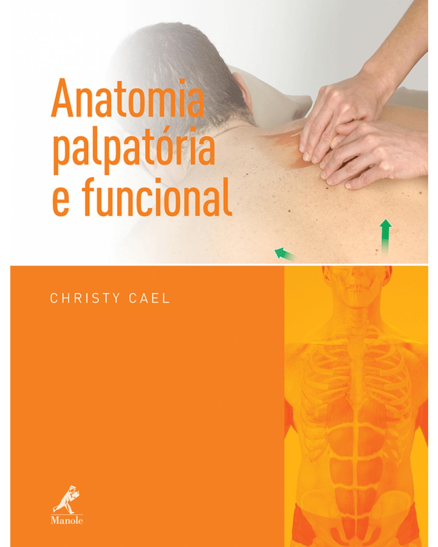 Anatomia palpatória e funcional - 1ª Edição | 2013