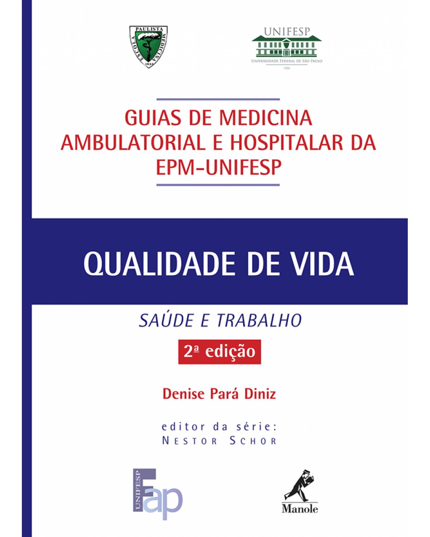 Qualidade de vida: Saúde e trabalho - 2ª Edição | 2013