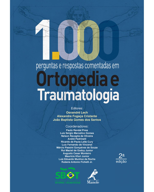 1000 perguntas e respostas comentadas em ortopedia e traumatologia - 2ª Edição   2012