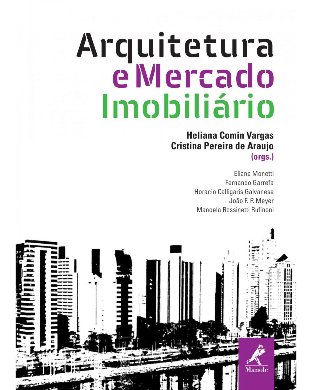 Arquitetura e mercado imobiliário - 1ª Edição   2013
