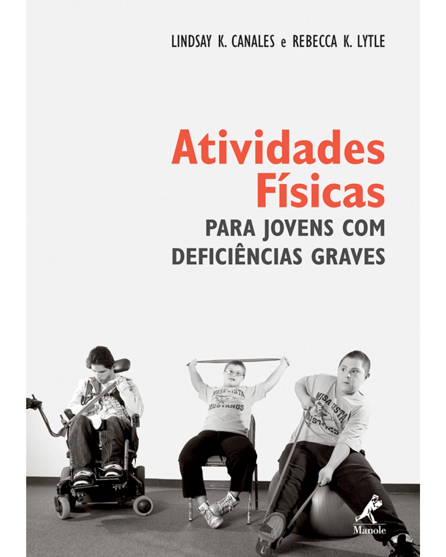 Atividades físicas para jovens com deficiências graves - 1ª Edição | 2013
