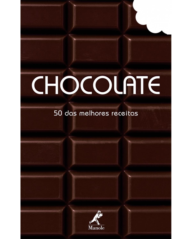 Chocolate: 50 das melhores receitas - 1ª Edição | 2013