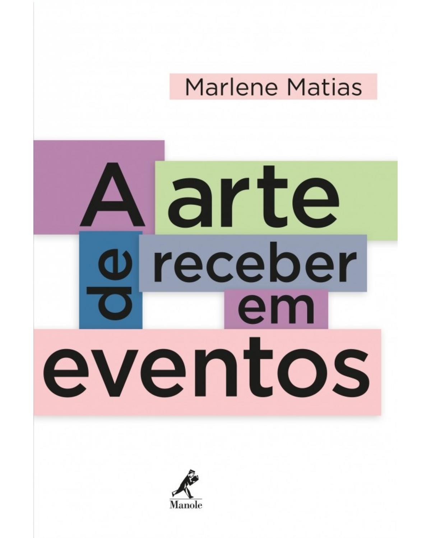 A arte de receber em eventos - 1ª Edição | 2014