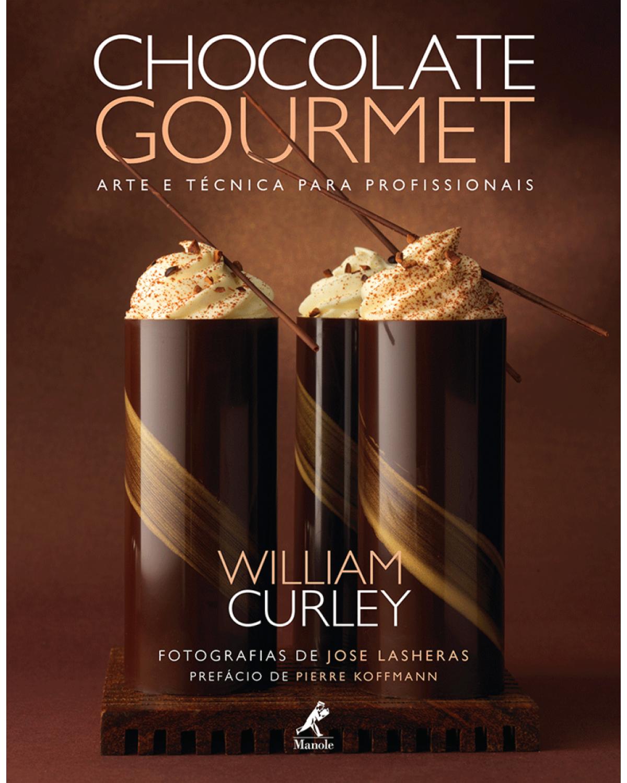 Chocolate gourmet: Arte e técnica para profissionais - 1ª Edição | 2014