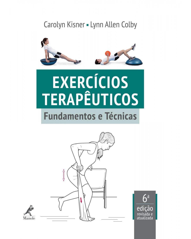 Exercícios terapêuticos: Fundamentos e técnicas - 6ª Edição | 2016