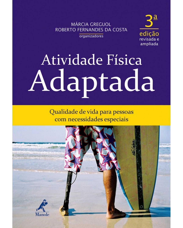 Atividade física adaptada - Qualidade de vida para pessoas com necessidades especiais - 3ª Edição | 2013