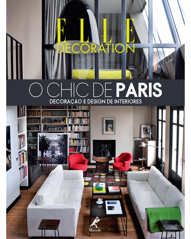 O chic de Paris - Decoração e design de interiores - 1ª Edição | 2014