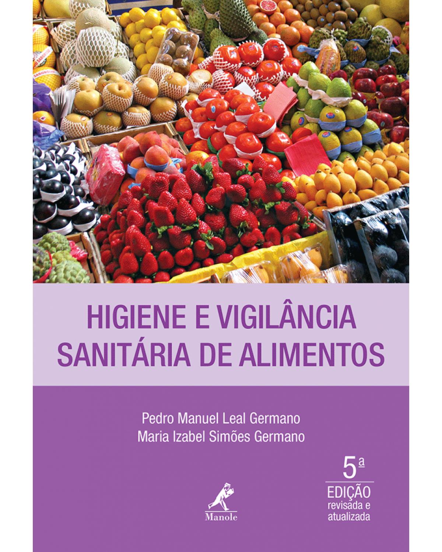 Higiene e vigilância sanitária de alimentos - 5ª Edição | 2015