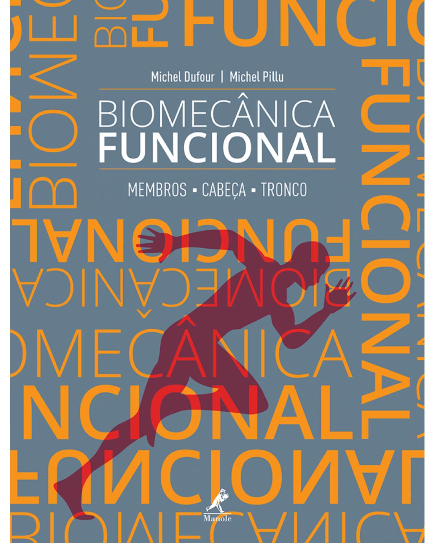 Biomecânica funcional: Membros, cabeça, tronco - 1ª Edição | 2016