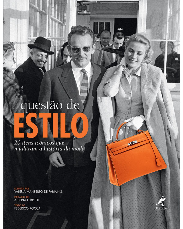 Questão de estilo: 20 itens icônicos que mudaram a história da moda - 1ª Edição   2014