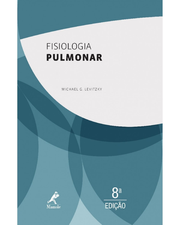 Fisiologia pulmonar - 8ª Edição   2016