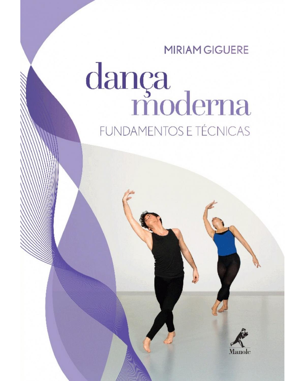 Dança moderna: Fundamentos e técnicas - 1ª Edição   2016