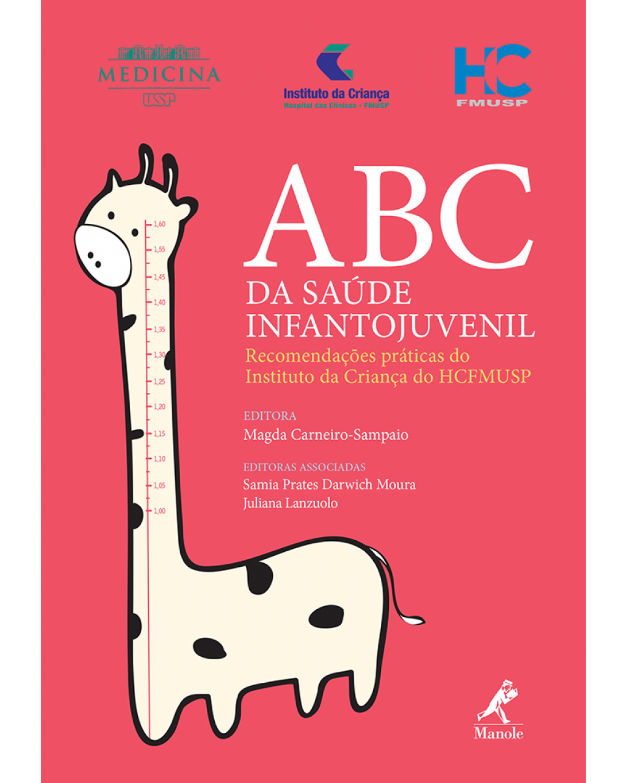 ABC da saúde infantojuvenil: Recomendações práticas do Instituto da Criança do HCFMUSP - 1ª Edição   2015