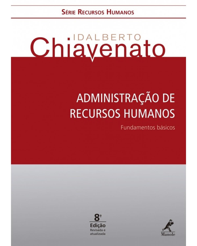 Administração de recursos humanos: Fundamentos básicos - 8ª Edição | 2016