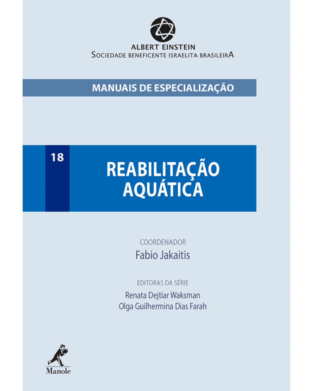 Reabilitação Aquática - Volume 18 - 1ª Edição | 2016