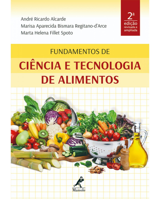 Fundamentos de ciência e tecnologia de alimentos - 2ª Edição | 2019