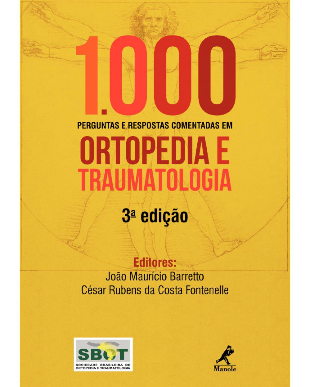 1000 perguntas e respostas comentadas em ortopedia e traumatologia - 3ª Edição | 2017