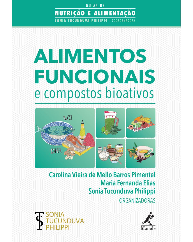 Alimentos funcionais e compostos bioativos - 1ª Edição   2019