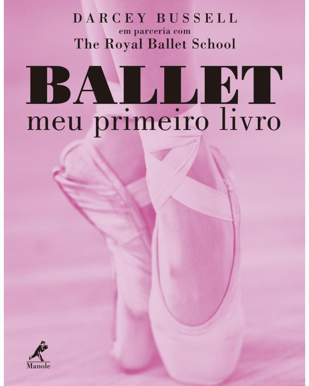 Ballet: meu primeiro livro - 1ª Edição   2017