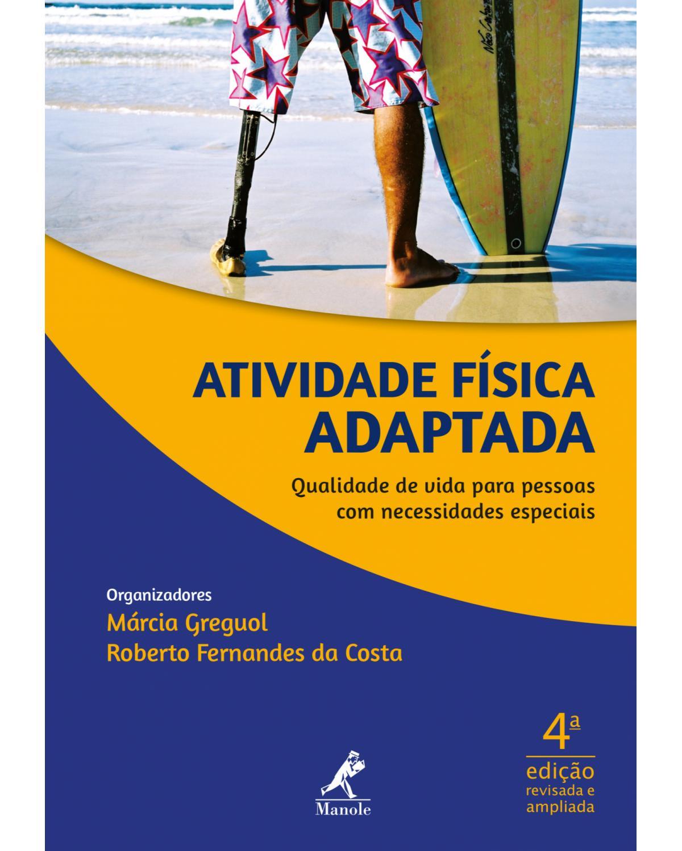 Atividade física adaptada - qualidade de vida para pessoas com necessidades especiais - 4ª Edição | 2018