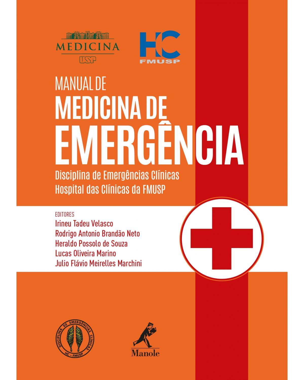 Manual de medicina de emergência: disciplina de emergências clínicas - Hospital das Clínicas da FMUSP - 1ª Edição | 2018
