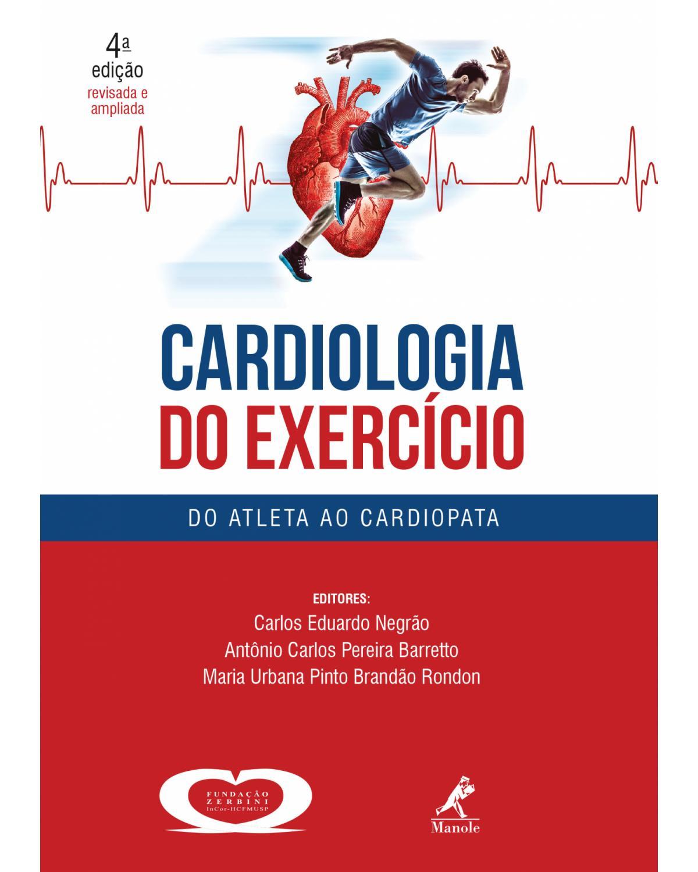 Cardiologia do exercício - 4ª Edição | 2018