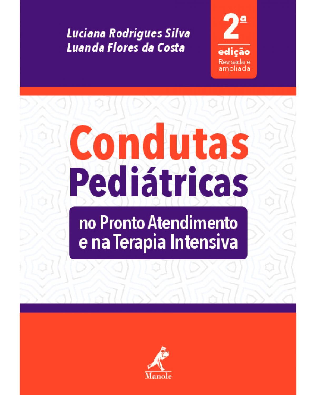 Condutas pediátricas: no pronto atendimento e na terapia intensiva - 2ª Edição   2020