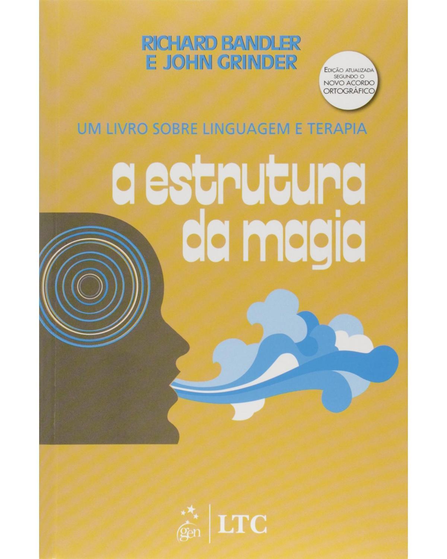 A estrutura da magia: Um livro sobre linguagem e terapia - 1ª Edição | 1977