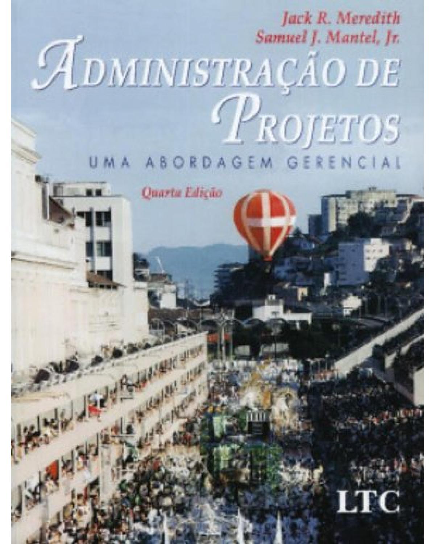 Administração de projetos: Uma abordagem gerencial - 4ª Edição | 2003