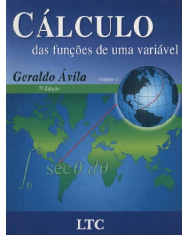 Calculo das funções de uma variável - Volume 1:  - 7ª Edição | 2003