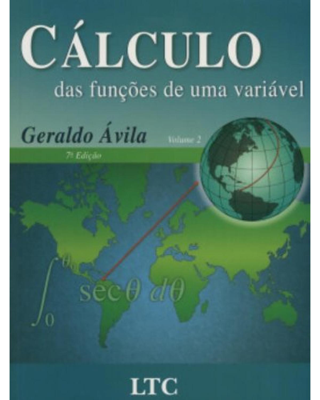 Cálculo das funções de uma variável - Volume 2:  - 7ª Edição   2004