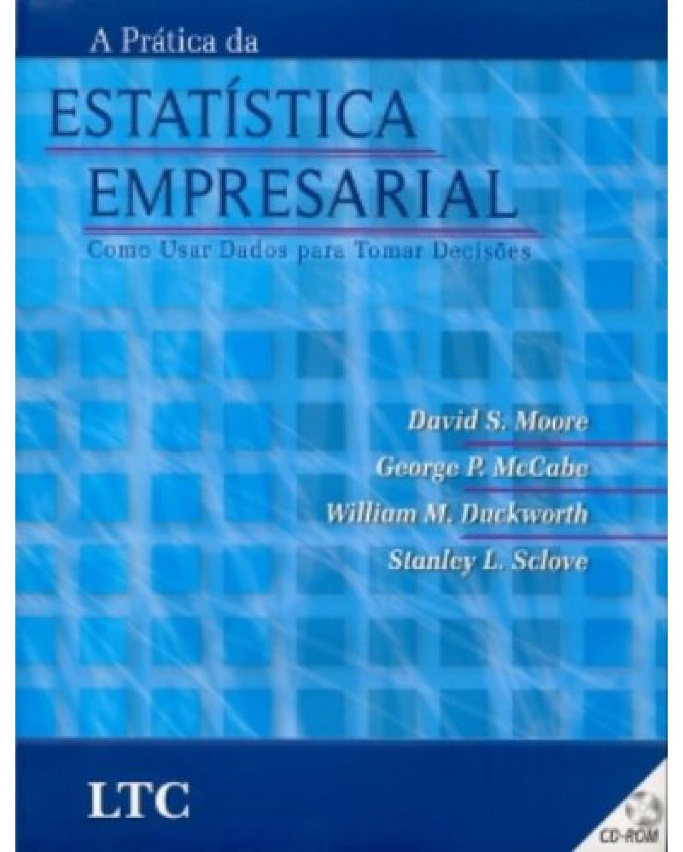 A prática da estatística empresarial: Como usar dados para tomar decisões - 1ª Edição | 2006