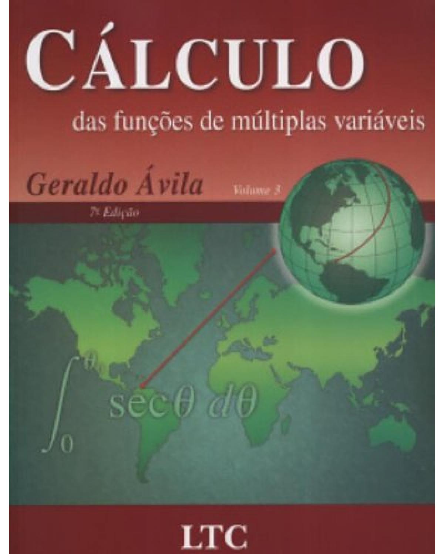 Cálculo das funções de múltiplas variáveis - Volume 3:  - 7ª Edição   2006