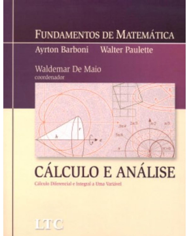 Cálculo e análise: Cálculo diferencial e integral a uma variável - 1ª Edição   2007