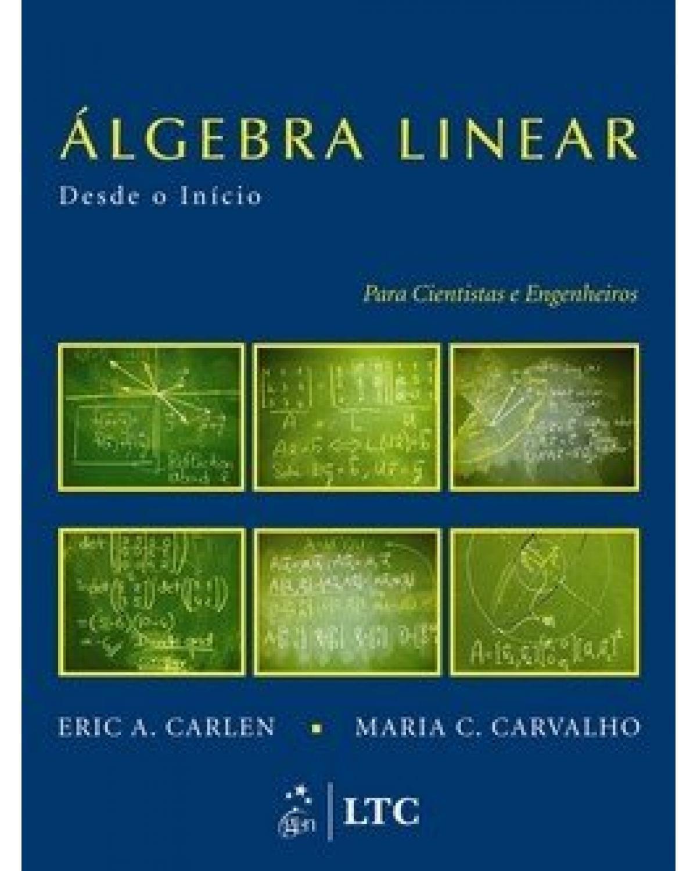 Álgebra linear: Desde o início - Para cientistas e engenheiros - 1ª Edição