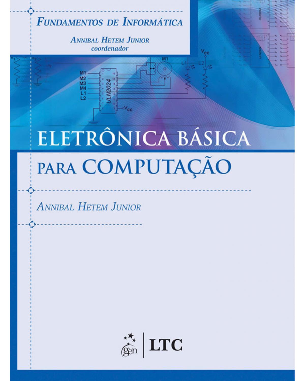Eletrônica básica para computação - 1ª Edição | 2009