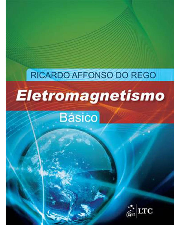 Eletromagnetismo básico - 1ª Edição | 2010