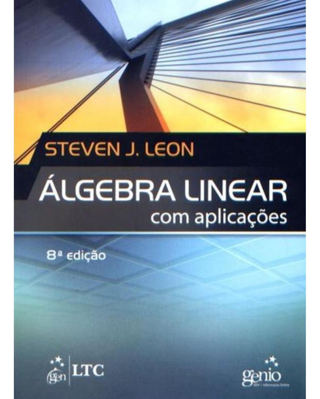 Álgebra linear com aplicações - 8ª Edição | 2011