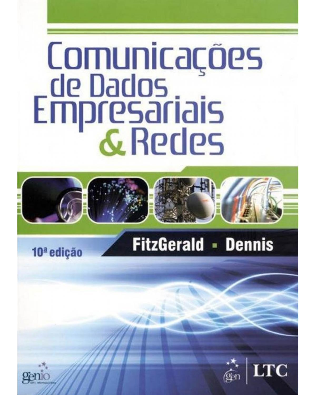 Comunicações de dados empresariais e redes - 10ª Edição | 2011