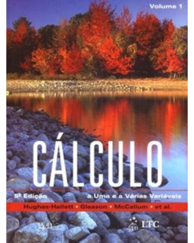 Cálculo - Volume 1: A uma e a várias variáveis - 5ª Edição   2011