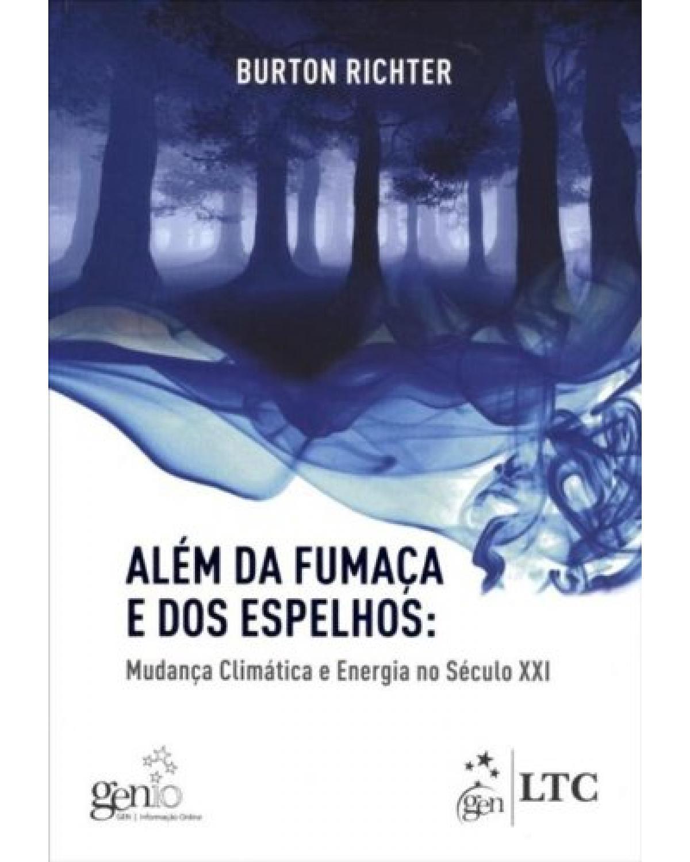 Além da fumaça e dos espelhos: Mudanças climáticas e energia no século XXI - 1ª Edição | 2012