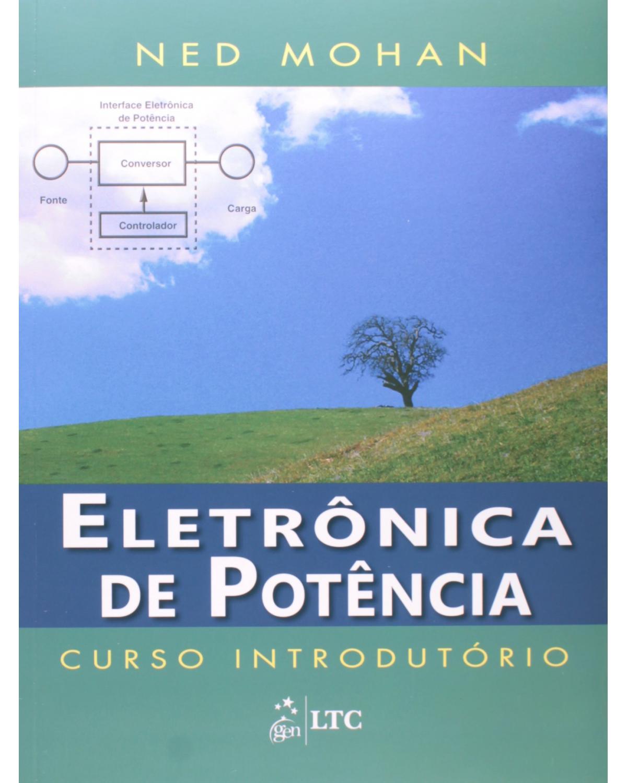 Eletrônica de potência: Curso introdutório - 1ª Edição | 2014