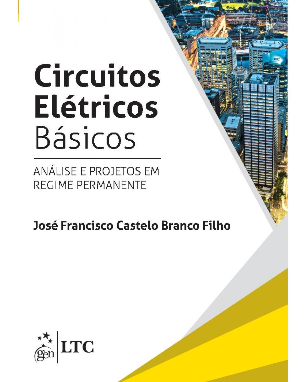 Circuitos elétricos básicos: Análise e projetos em regime permanente - 1ª Edição | 2017