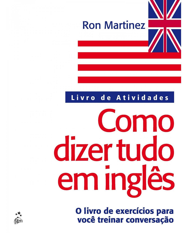 Como dizer tudo em inglês: Livro de atividades - 1ª Edição | 2004